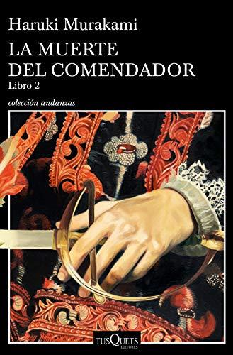 La muerte del comendador 2 By Haruki Murakami