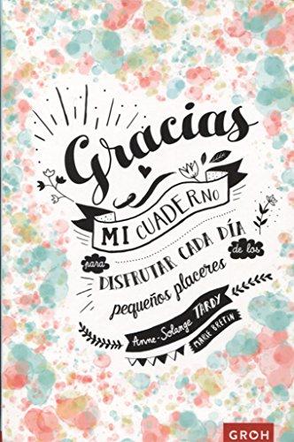 Gracias : mi cuaderno de gratitud By Anne-Solange Tardy