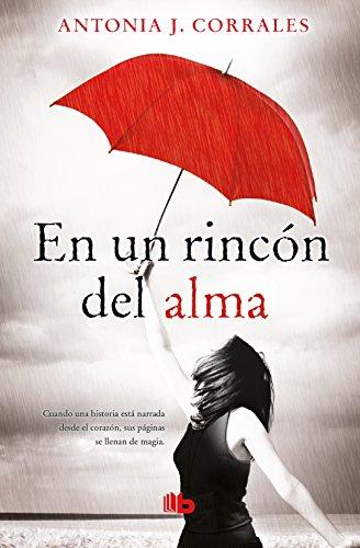 En Un Rincon del Alma / Deep in My Soul By Antonia J Corrales