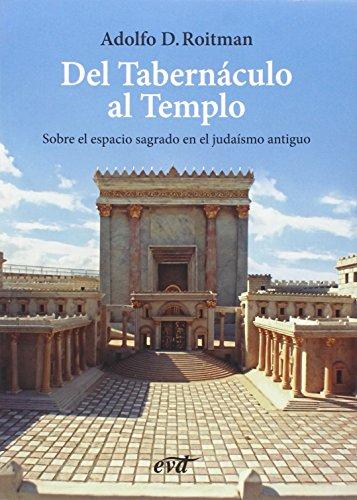 Del tabernáculo al templo By Adolfo Roitman