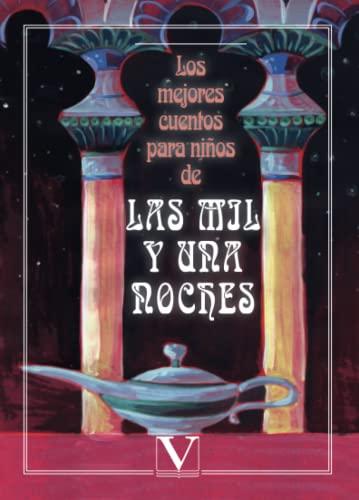 Los mejores cuentos para niños de las mil y una noches (Infantil-Juvenil) By Danayce Gmez