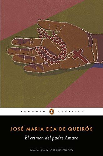 El Crimen del Padre Amaro / Father Amaro's Crime By Jose Maria Eca De Queiros