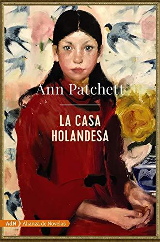 La casa holandesa (AdN) By Ann Patchett