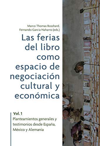 Las ferias del libro como espacios de negociacion cultural y economica By Marco Thomas Bosshard