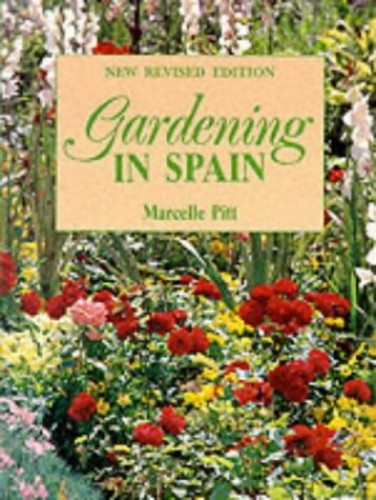 Gardening in Spain By Marcelle Pitt