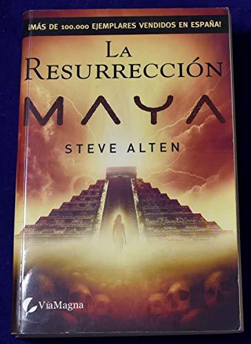 La resurrección maya By Steven Alten