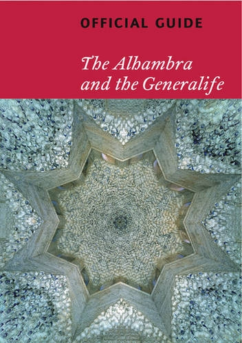 The Alhambra and the Generalife: Official Guide by Ca Tf Editores