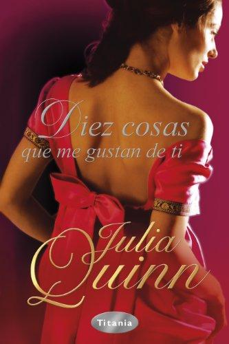 Diez Cosas Que Me Gustan de Ti By Julia Quinn
