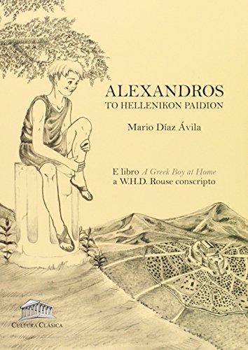 Alexandros : to Hellenikon Paidion By Mario Daz vila