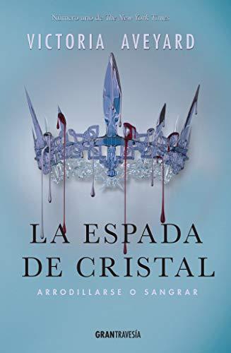 La espada de cristal. Arrodillarse o sangrar von Victoria Aveyard