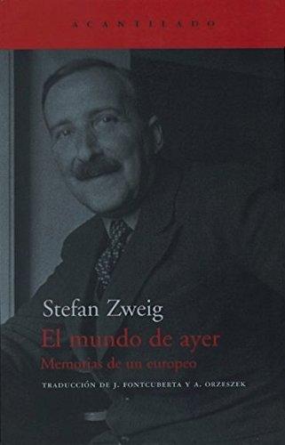El Mundo de Ayer von Stefan Zweig