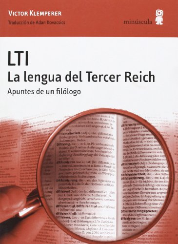 LTI : la lengua del tercer reich. Apuntes de un filólogo By Victor Klemperer