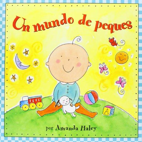 Un mundo de peques/ It's a Baby's World (Brosquil Infantil) By Amanda Haley