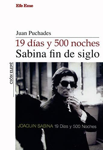 19 días y 500 noches, Sabina fin de siglo By Juan Antonio Puchades Gonzlez