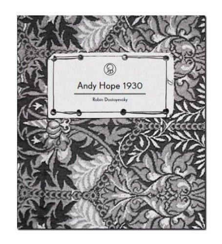 Andy Hope 1930 - Robin Dostoyevsky By Benjamin Godsill