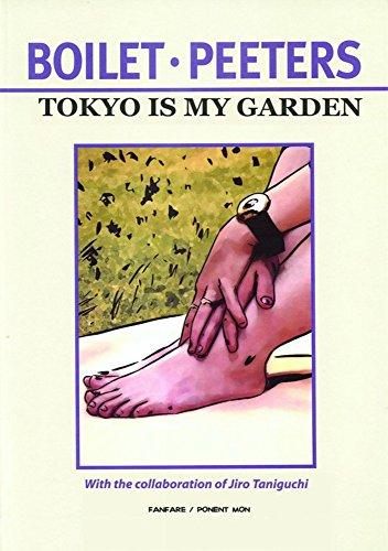 Tokyo Is My Garden By Benoit Peeters