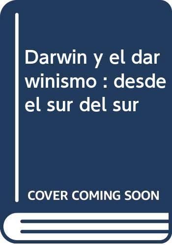 Darwin y el darwinismo : desde el sur del sur By Gustavo . . . [et al. ] Vallejo