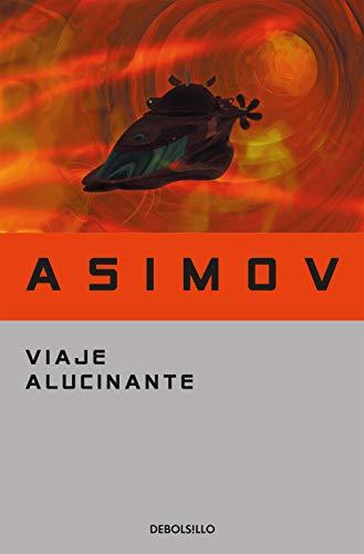 Viaje alucinante / Fantastic Voyage By Isaac Asimov