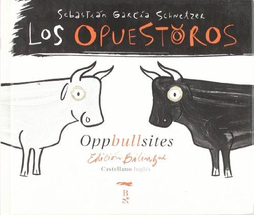 Los Opuestoros / Oppbullsites By Sebastian G. Schnetzer