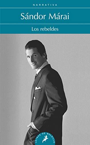 Rebeldes, Los By Sandor Marai