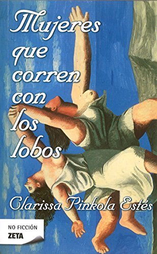 Mujeres Que Corren Con Los Lobos By C Pinkola Estes