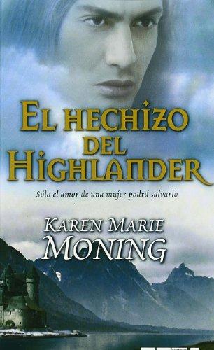 El Hechizo del Highlander By Karen Marie Moning