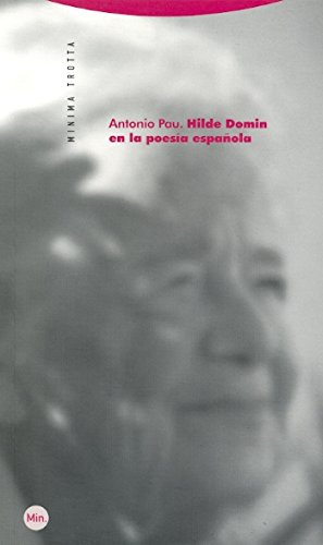 HILDE DOMIN EN LA POESIA ESPA¥OLA By Antonio Pau Pedrn