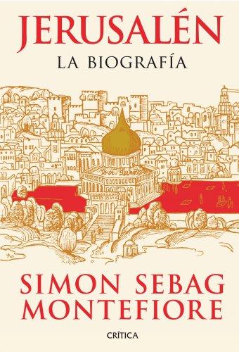 Jerusalén : la biografía By Simon Sebag Montefiore