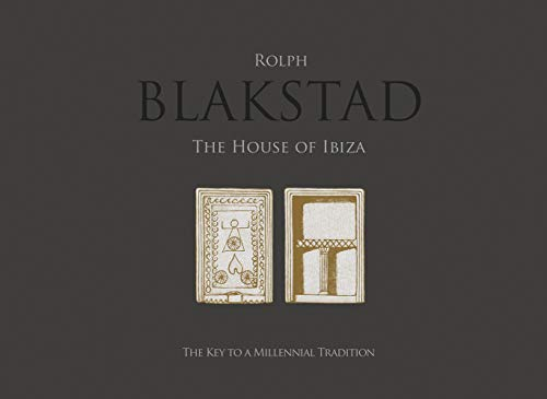 The House of Ibiza By Rolph Blakstad