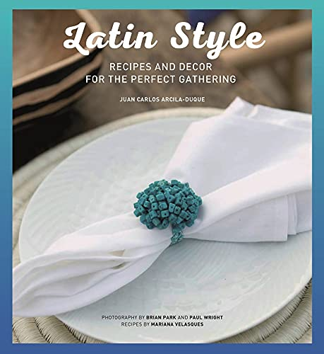 Latin Style: Living & Lounging By Juan Carlos Arcila-Duque