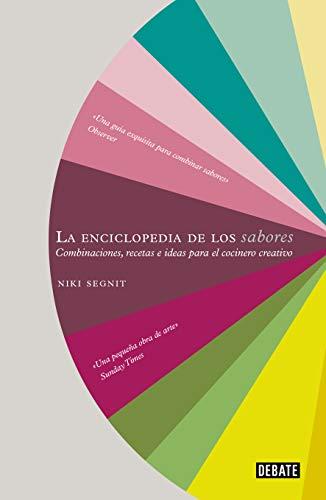 La enciclopedia de los sabores / The Flavor Thesaurus By Niki Segnit