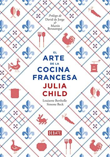 El Arte de la Cocina Francesa / Mastering the Art of French Cooking By Julia Child