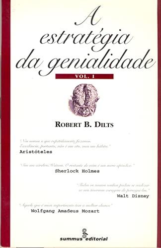 Estratégia da Genialidade, A - Vol. 1 By Robert B. Dilts
