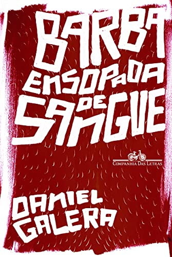 BARBA ENSOPADA DE SANGUE (Em Portuguese do Brasil) By Daniel Galera