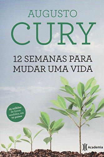 12 Semanas Para Mudar Uma Vida (Em Portuguese do Brasil) By Augusto Cury