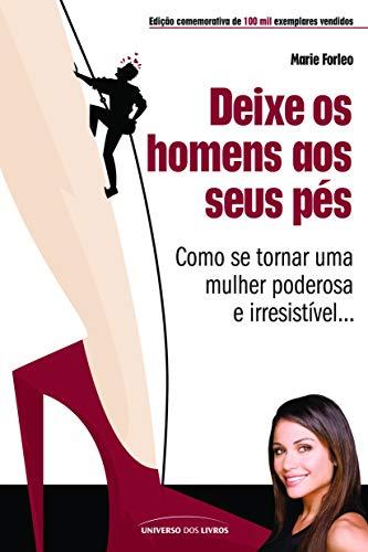 Deixe Os Homens Aos Seus Pés (Em Portuguese do Brasil) By Marie Forleo