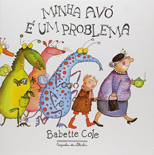 Minha Avó É Um Problema (Em Portuguese do Brasil) By Babette Cole