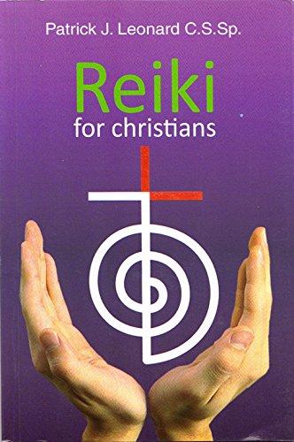 Reiki for Christians By Patrick J. Leonard C.S.Sp