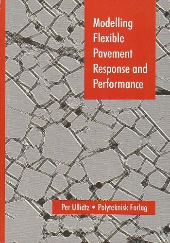 Modelling Flexible Pavement Response and Performance By Per Ullidtz