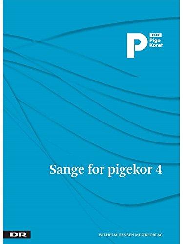 Sange for Pigekor 4 By Phillip Faber Og Jakob Faurholt