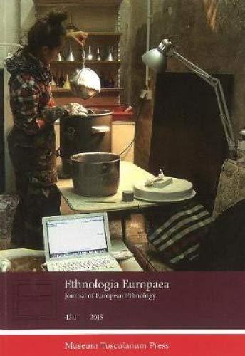 Ethnologia Europaea vol. 45:1 By Regina F Bendix