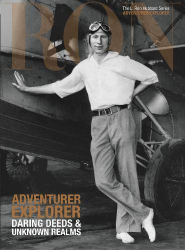 L. Ron Hubbard: Adventurer Explorer By Dan Sherman