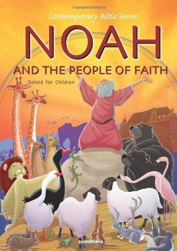 Noah and the People of Faith, Retold By Joy Melissa Jensen