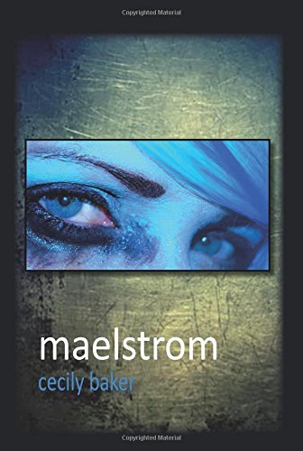 Maelstrom By Cecily Baker