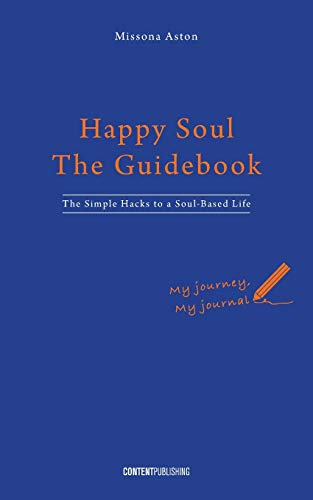 Happy Soul - The Guidebook By Missona Aston