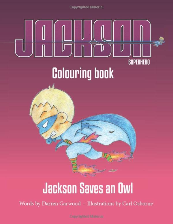 Jackson Saves an Owl -  Colouring Book By Darren Garwood