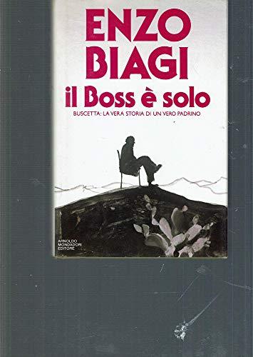Il Boss è solo (I libri di Biagi) By Enzo Biagi