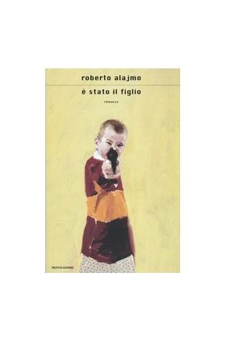 E Stato Il Figlio By Roberto Alajmo