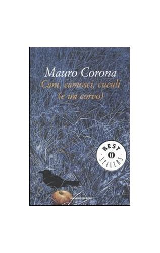 Cani, camosci, cuculi (e un corvo) By Mauro Corona