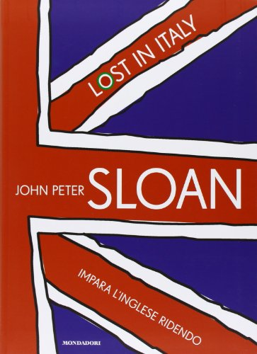 Lost in Italy. Impara l'inglese ridendo. Con 2 CD Audio By John P. Sloan